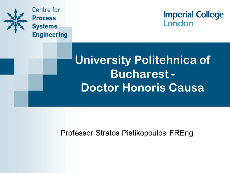 University Politehnica of Bucharest - Doctor Honoris Causa Professor Stratos Pistikopoulos FREng