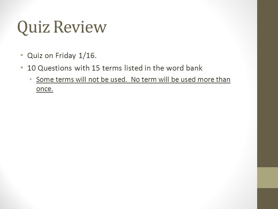 Quiz Review Quiz on Friday 1/16.