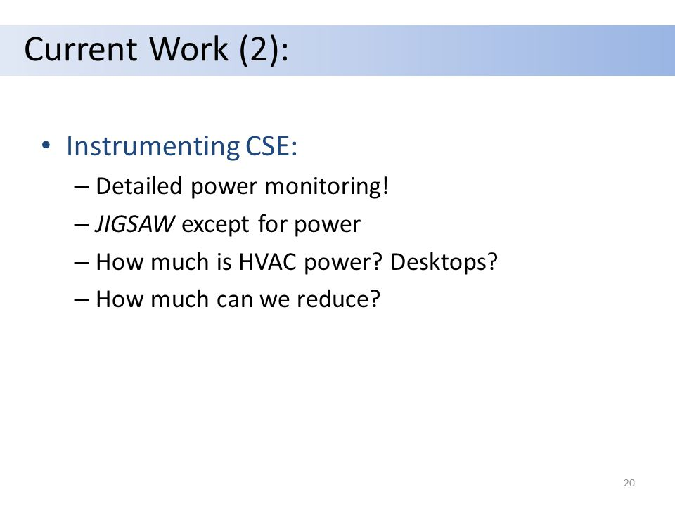 Current Work (2): Instrumenting CSE: – Detailed power monitoring.