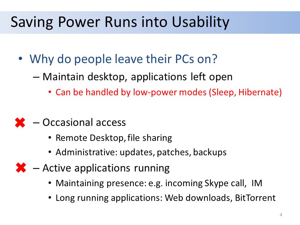 Saving Power Runs into Usability Why do people leave their PCs on.
