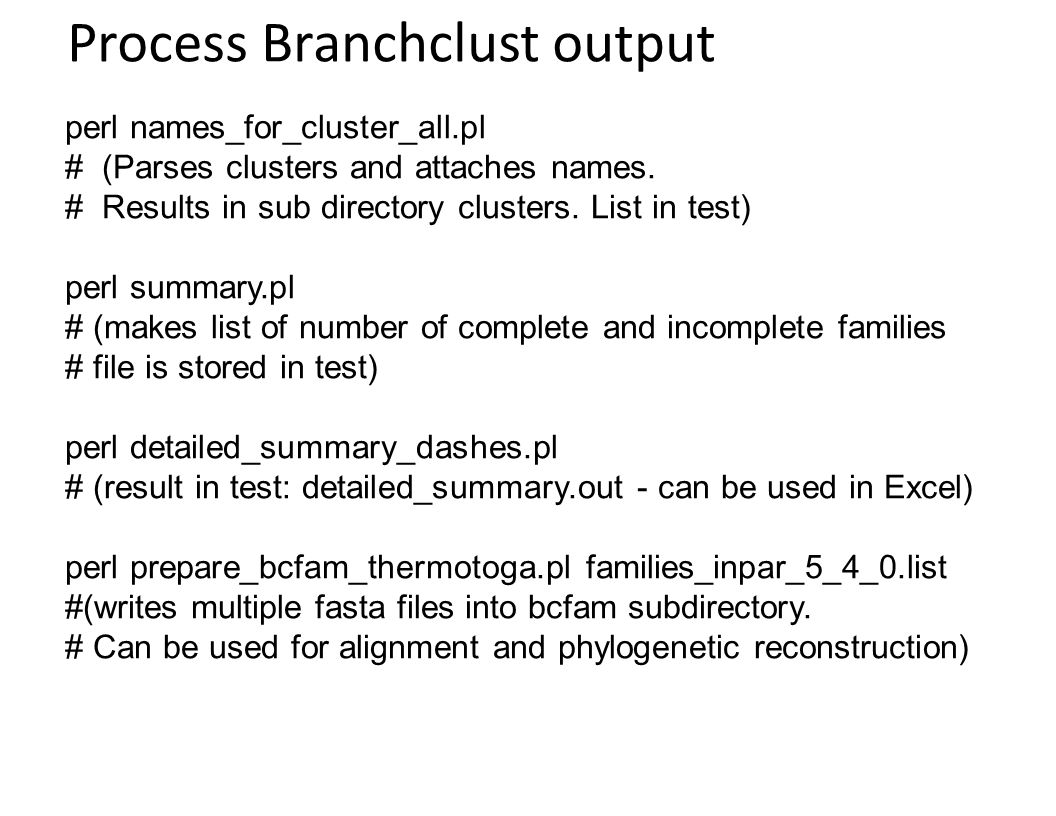 Process Branchclust output perl names_for_cluster_all.pl # (Parses clusters and attaches names.