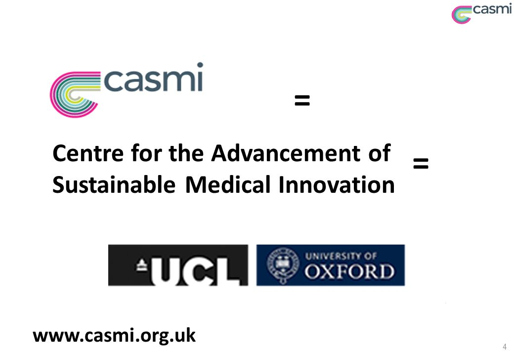 4 = Centre for the Advancement of Sustainable Medical Innovation = www.casmi.org.uk