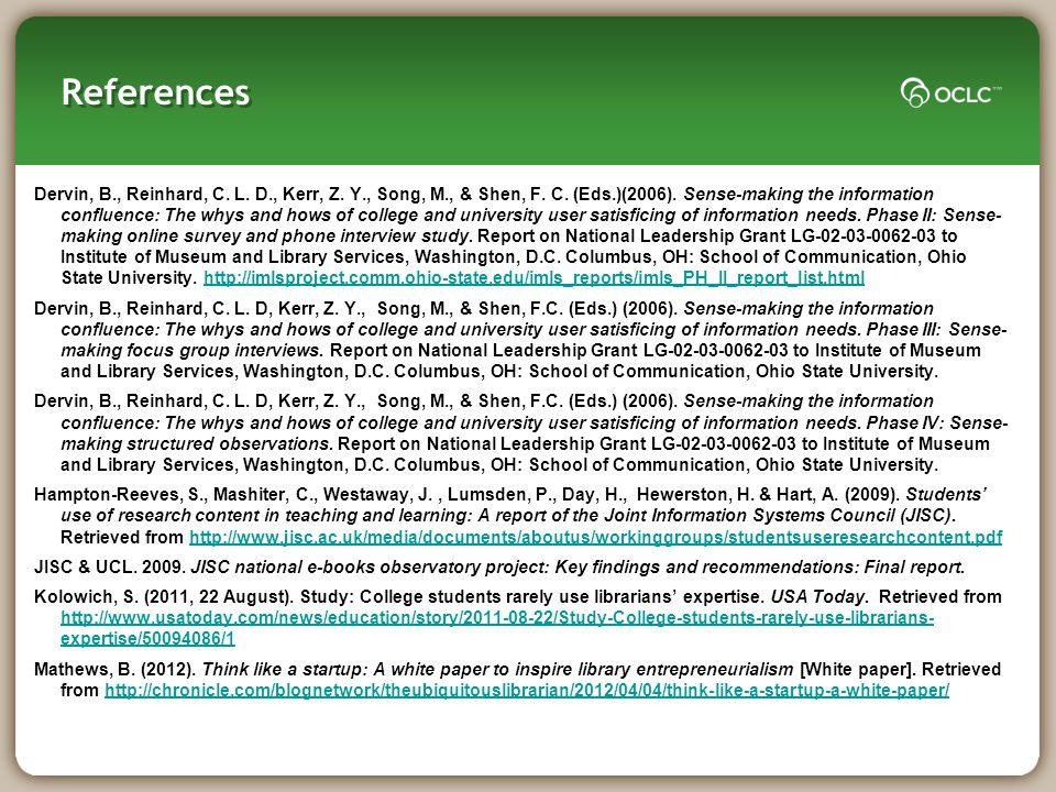 References Dervin, B., Reinhard, C. L. D., Kerr, Z.