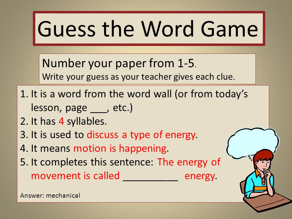 Guess the Word Game Number your paper from 1-5. Write your guess as your teacher gives each clue.