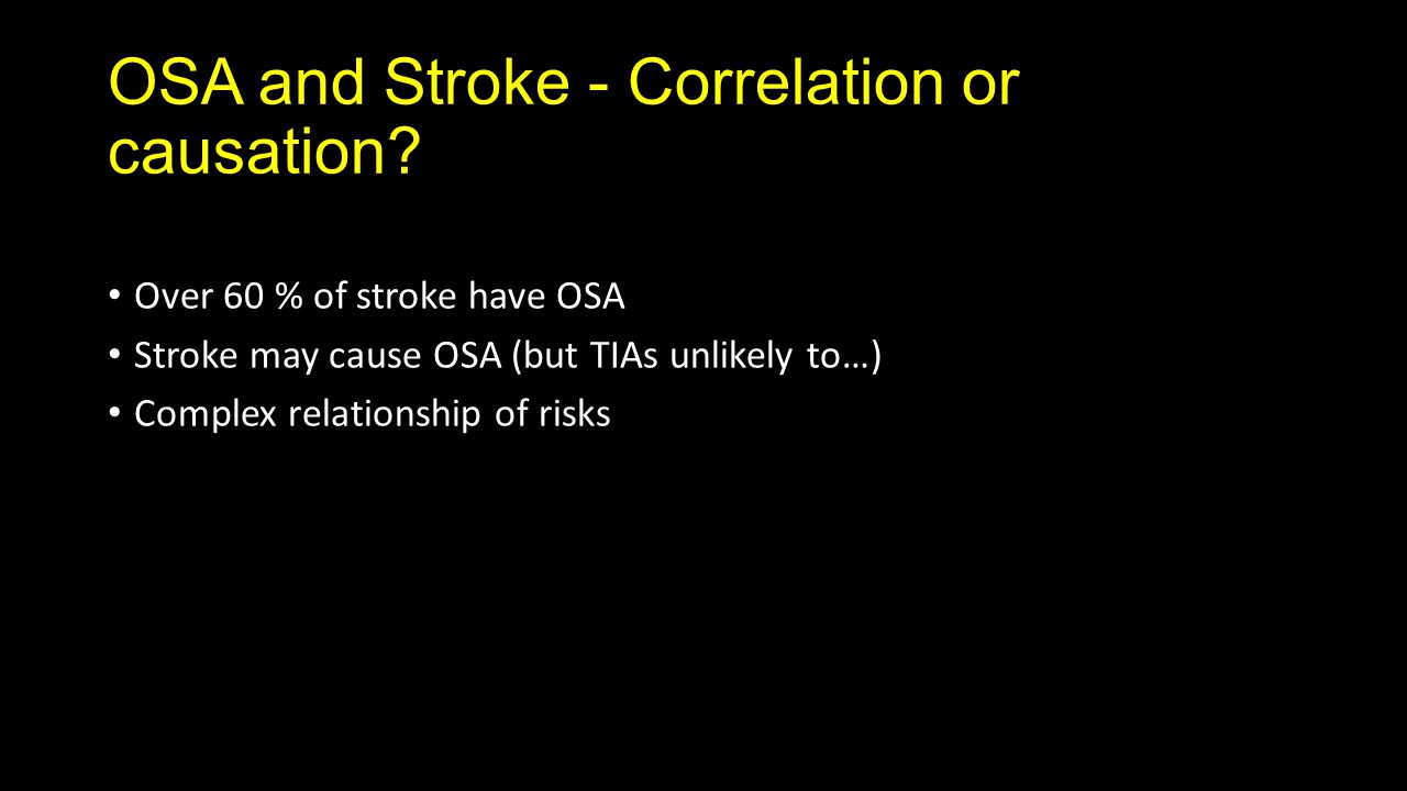 OSA and Stroke - Correlation or causation.