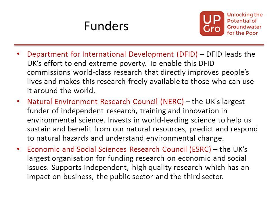 Funders Department for International Development (DFID) – DFID leads the UK's effort to end extreme poverty.