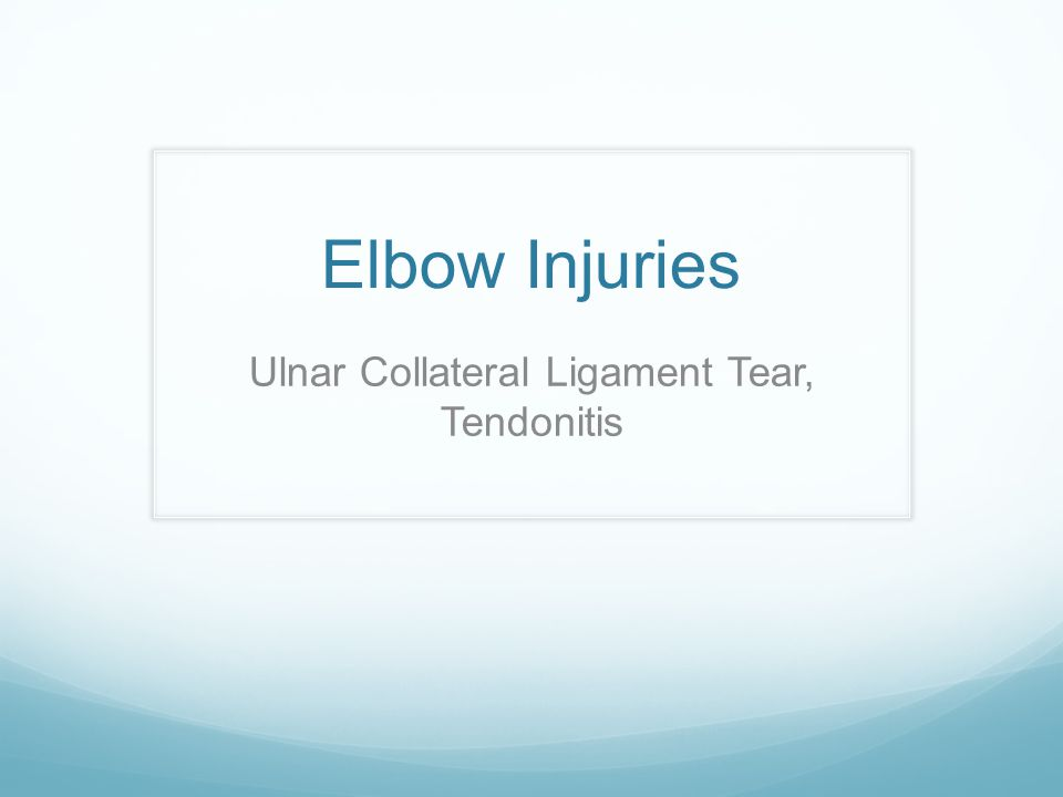 Elbow Injuries Ulnar Collateral Ligament Tear, Tendonitis