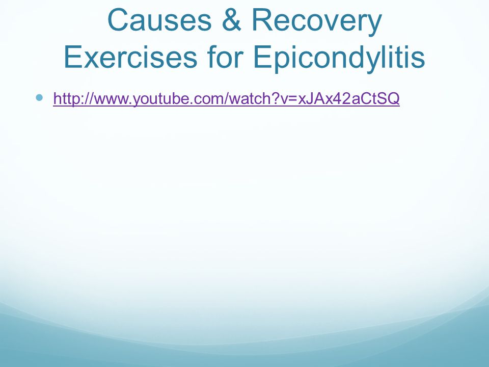 Causes & Recovery Exercises for Epicondylitis http://www.youtube.com/watch v=xJAx42aCtSQ