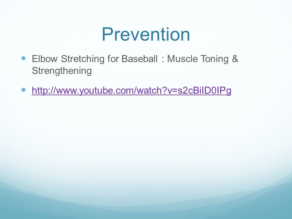 Prevention Elbow Stretching for Baseball : Muscle Toning & Strengthening http://www.youtube.com/watch v=s2cBiID0IPg