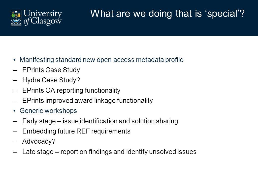 Manifesting standard new open access metadata profile –EPrints Case Study –Hydra Case Study? –EPrints OA reporting functionality –EPrints improved awa