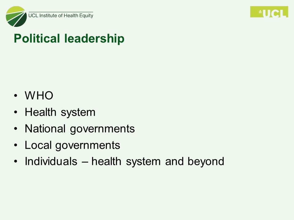 Political leadership WHO Health system National governments Local governments Individuals – health system and beyond