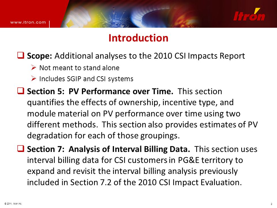 © 2011, Itron Inc. 2 Introduction  Scope: Additional analyses to the 2010 CSI Impacts Report  Not meant to stand alone  Includes SGIP and CSI syste