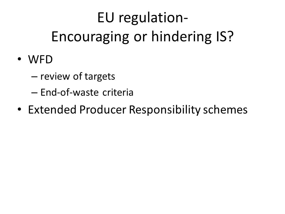 EU regulation- Encouraging or hindering IS.