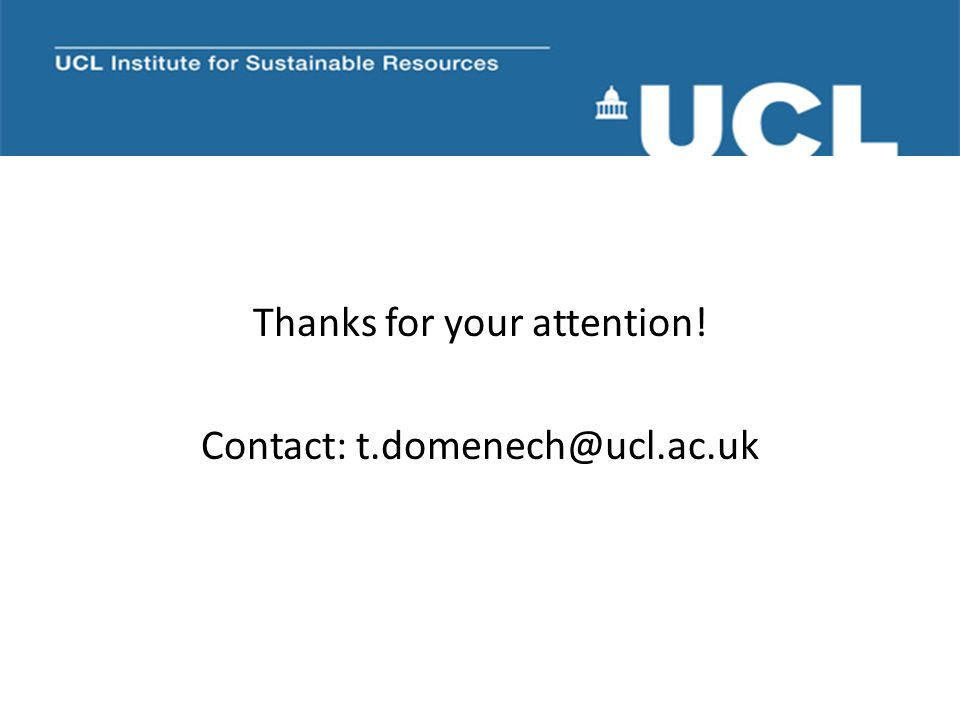 Thanks for your attention! Contact: t.domenech@ucl.ac.uk