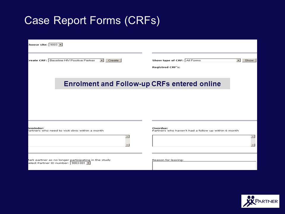 Case Report Forms (CRFs) Enrolment and Follow-up CRFs entered online