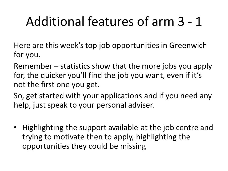 Additional features of arm 3 - 1 Here are this week's top job opportunities in Greenwich for you.