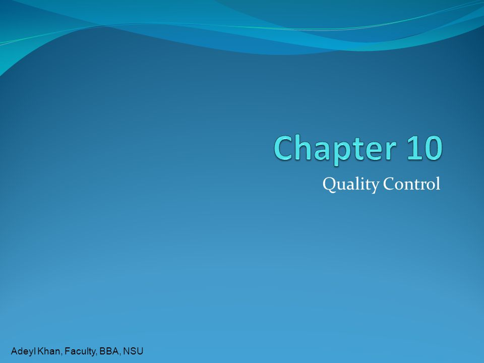 Adeyl Khan, Faculty, BBA, NSU Quality Control