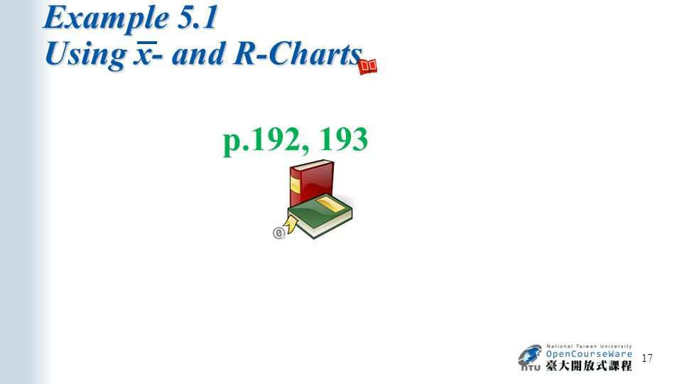 Example 5.1 Using x- and R-Charts 17 p.192, 193
