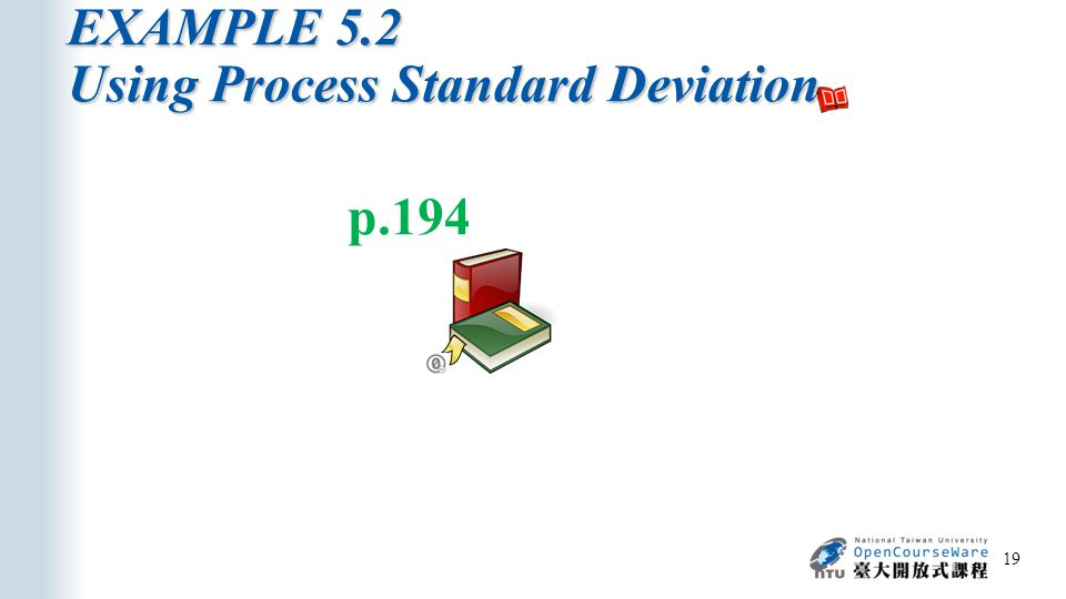 EXAMPLE 5.2 Using Process Standard Deviation 19 p.194