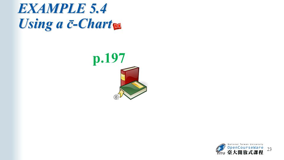 EXAMPLE 5.4 Using a c-Chart 23 p.197