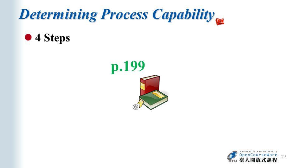 Determining Process Capability 27 4 Steps p.199