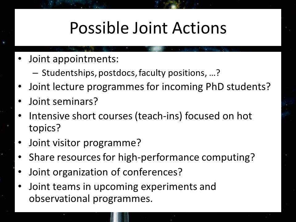Possible Joint Actions Joint appointments: – Studentships, postdocs, faculty positions, ….