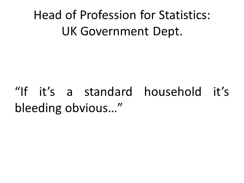 Head of Profession for Statistics: UK Government Dept.