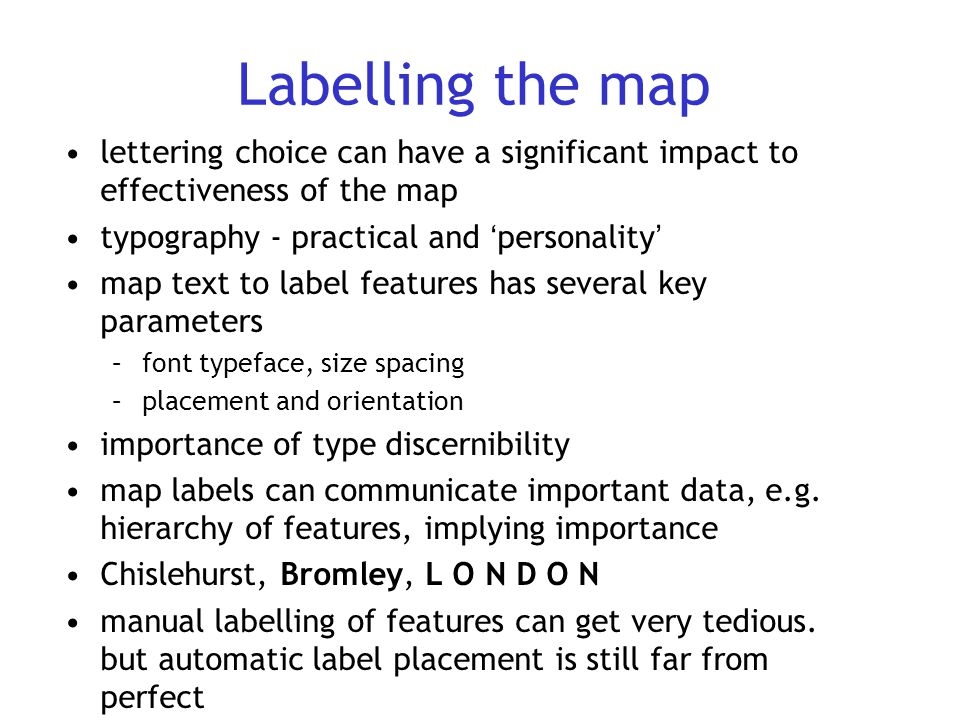 Labelling the map lettering choice can have a significant impact to effectiveness of the map typography - practical and 'personality' map text to labe
