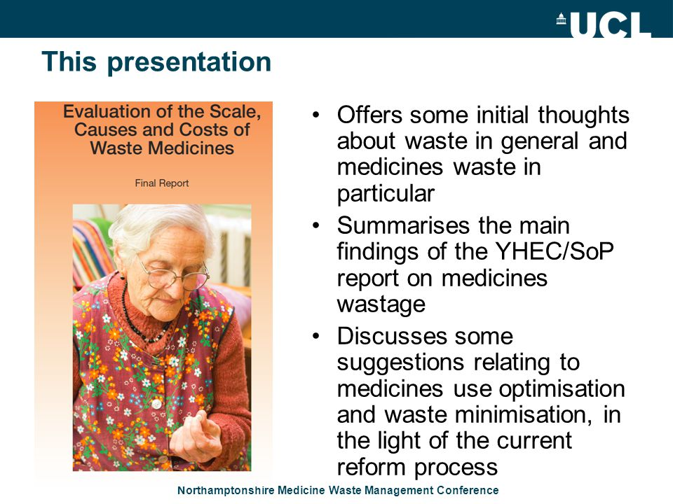 Northamptonshire Medicine Waste Management Conference This presentation Offers some initial thoughts about waste in general and medicines waste in par