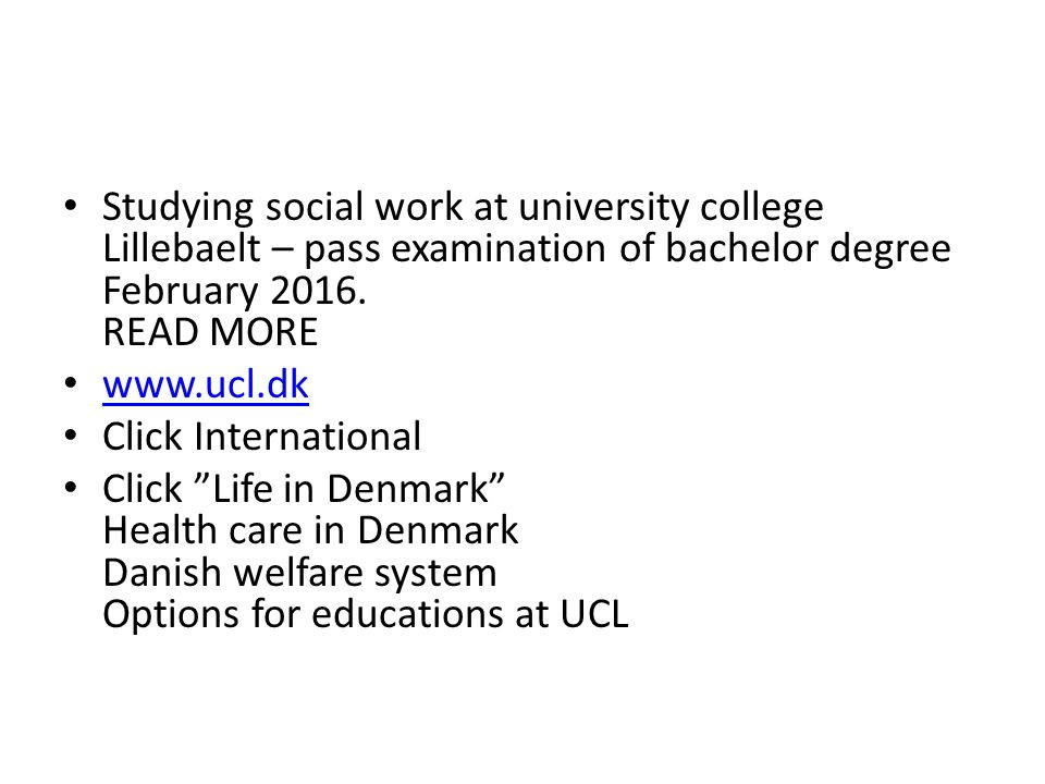 Studying social work at university college Lillebaelt – pass examination of bachelor degree February 2016.
