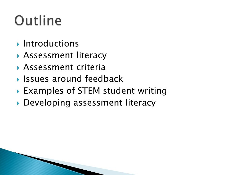  Introductions  Assessment literacy  Assessment criteria  Issues around feedback  Examples of STEM student writing  Developing assessment litera