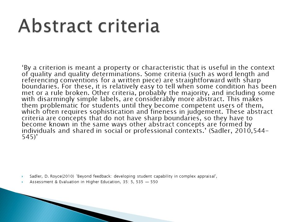 'By a criterion is meant a property or characteristic that is useful in the context of quality and quality determinations. Some criteria (such as word