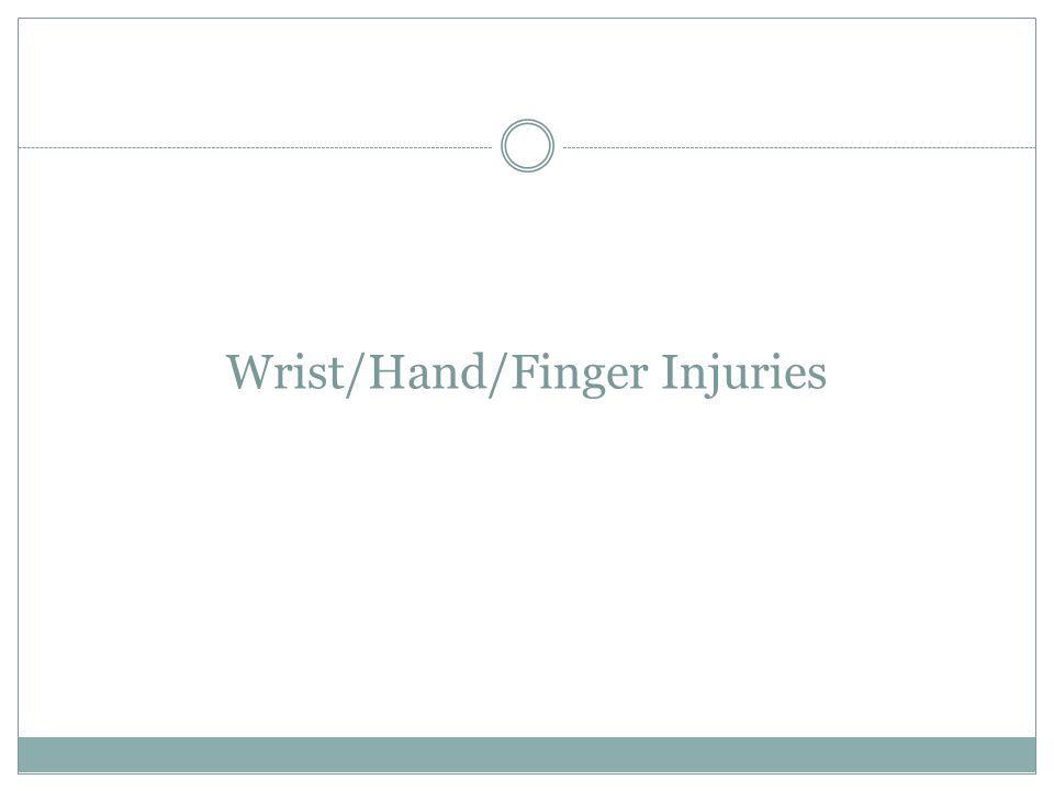 Wrist/Hand/Finger Injuries