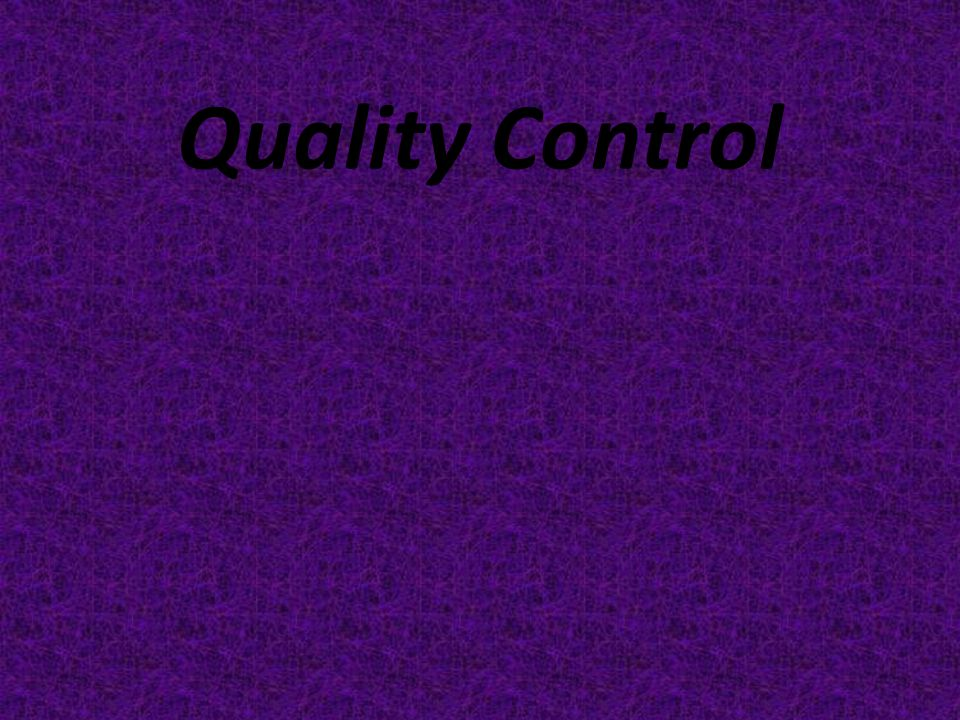 MEANING OF QUALITY CONTROL The word 'quality control' comprises of two words i.e.