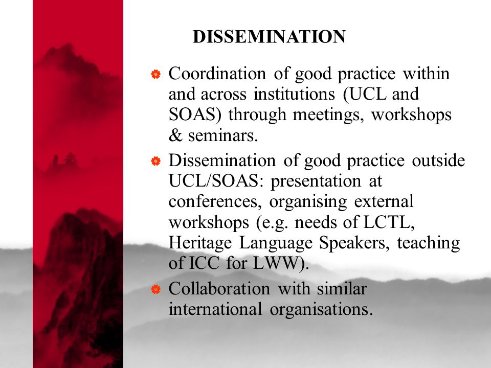  Coordination of good practice within and across institutions (UCL and SOAS) through meetings, workshops & seminars.