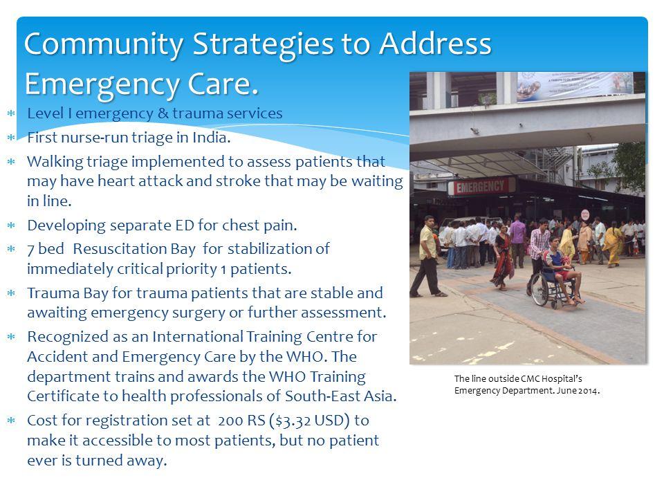  Level I emergency & trauma services  First nurse-run triage in India.