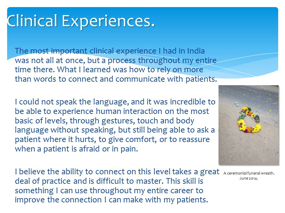 The most important clinical experience I had in India was not all at once, but a process throughout my entire time there.