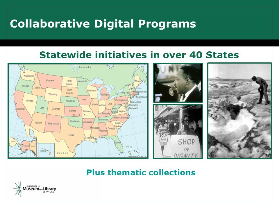 Collaborative Digital Programs Plus thematic collections Statewide initiatives in over 40 States