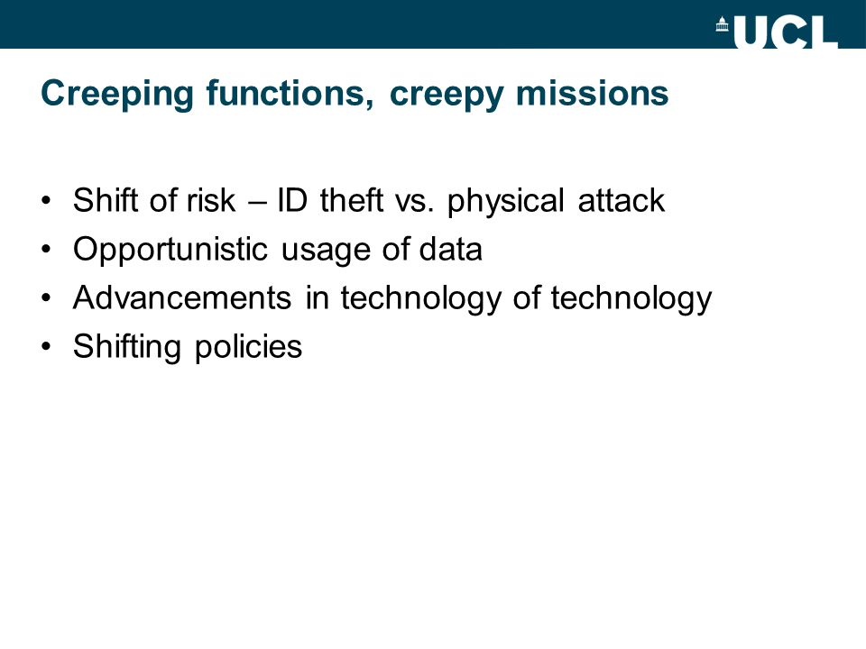 Creeping functions, creepy missions Shift of risk – ID theft vs.