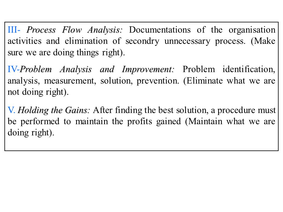 PROCESS VARIATION Variation is the inability to perform a task consistently according to the customer specifications or demands.