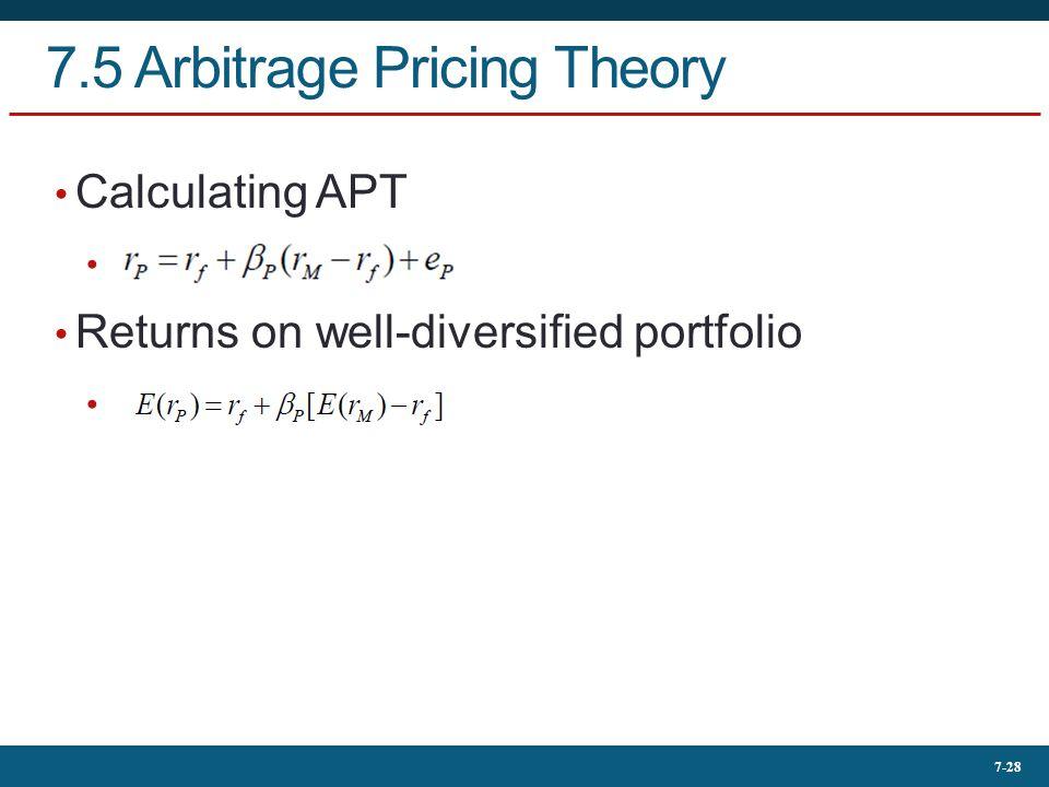 7-28 7.5 Arbitrage Pricing Theory Calculating APT Returns on well-diversified portfolio