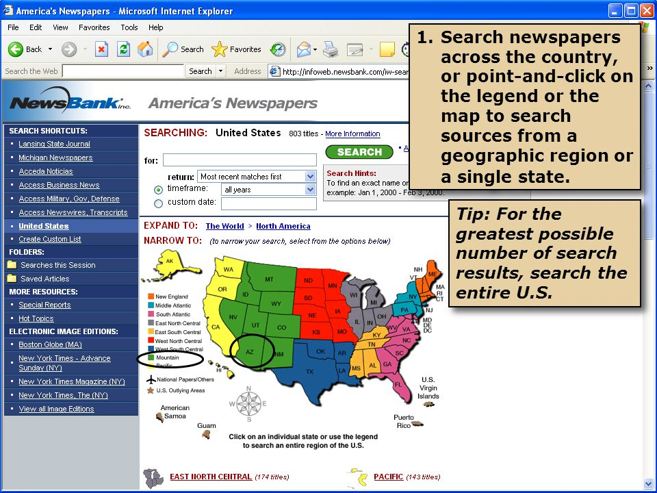 1.Search newspapers across the country, or point-and-click on the legend or the map to search sources from a geographic region or a single state.