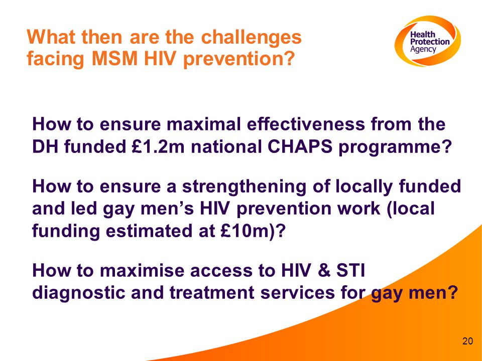 20 What then are the challenges facing MSM HIV prevention.