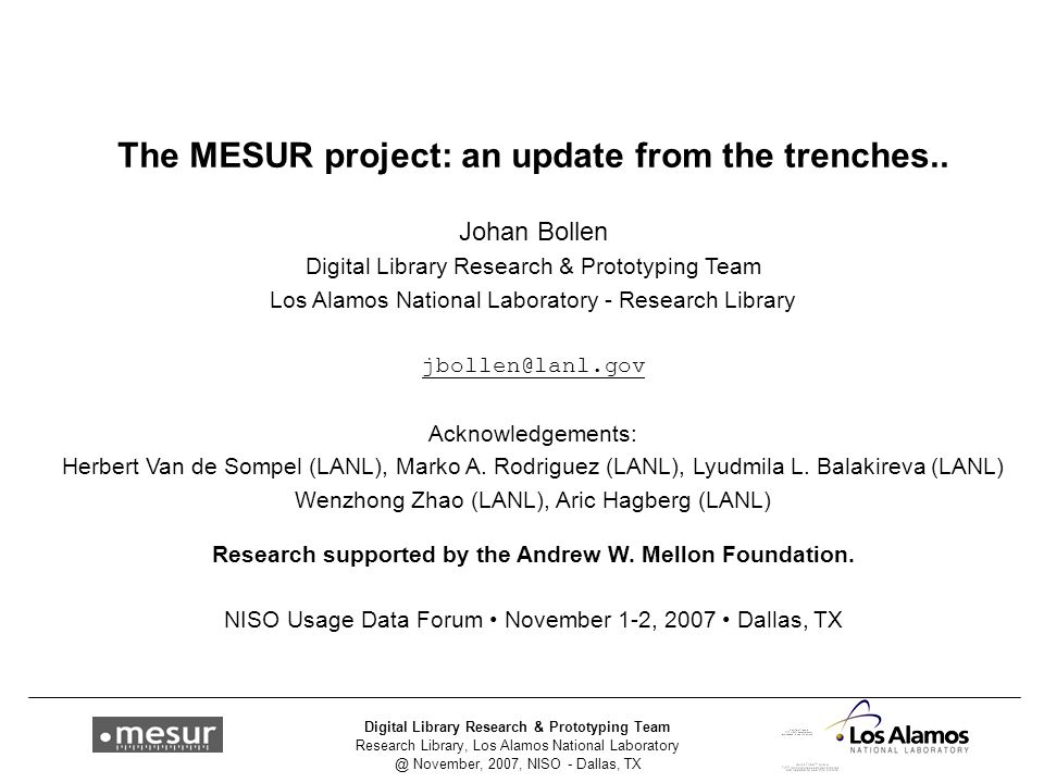 Research Library, Los Alamos National Laboratory @ November, 2007, NISO - Dallas, TX Digital Library Research & Prototyping Team The MESUR project: an update from the trenches..