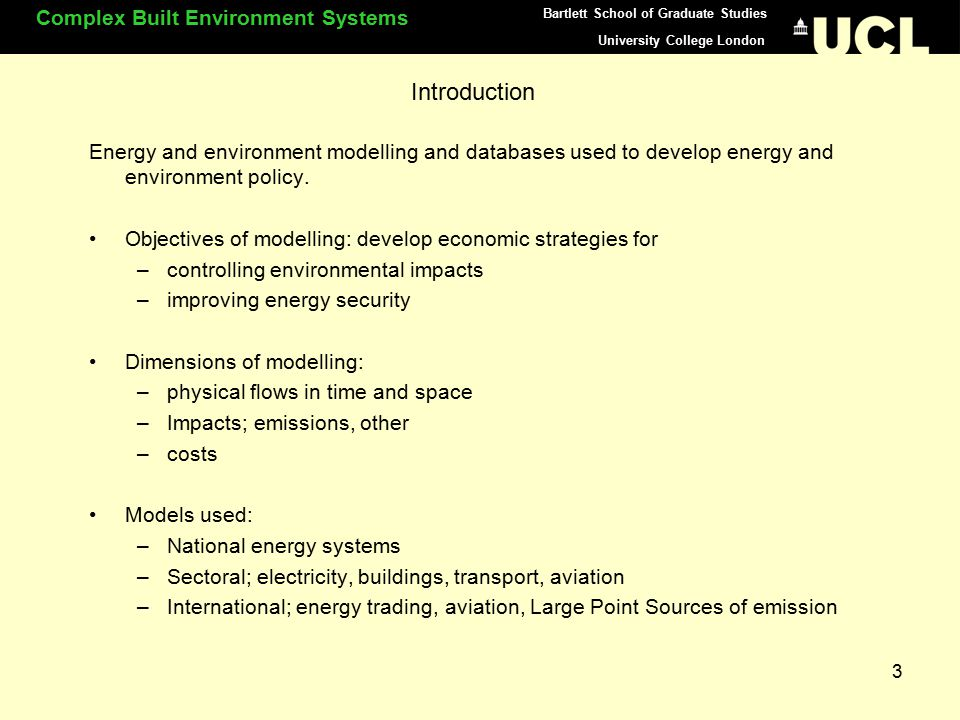 University College London Complex Built Environment Systems Bartlett School of Graduate Studies 4 Some databases important to this work