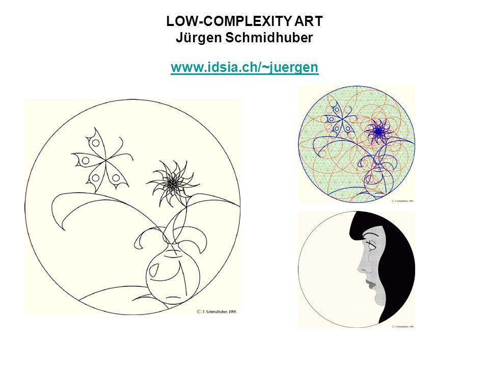 LOW-COMPLEXITY ART Jürgen Schmidhuber www.idsia.ch/~juergen www.idsia.ch/~juergen