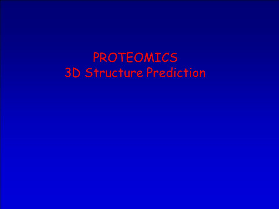 PROTEOMICS 3D Structure Prediction
