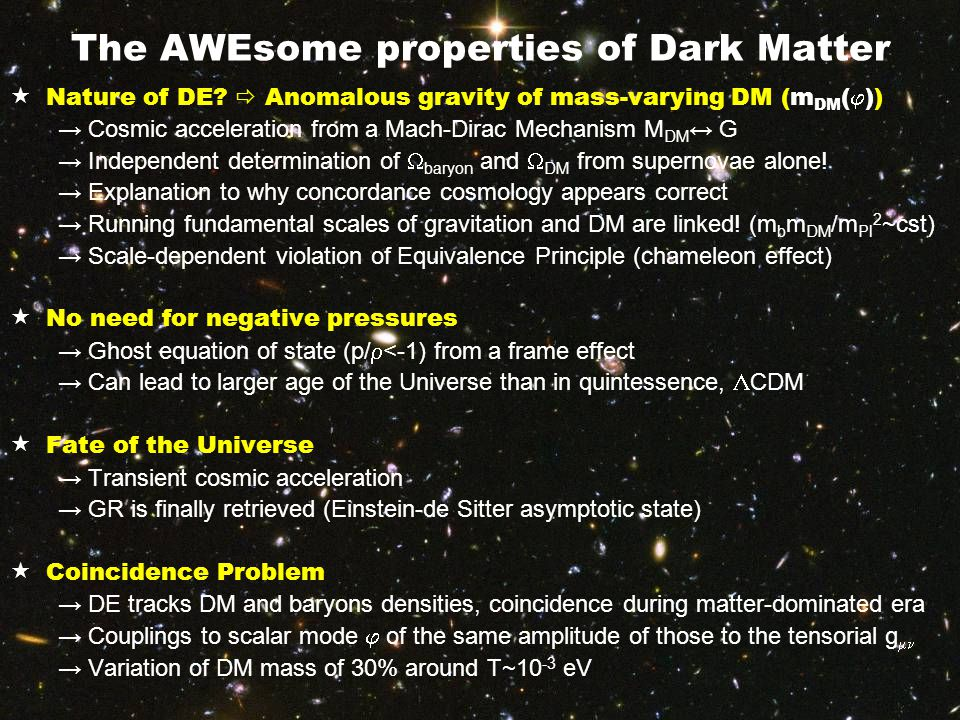 The AWEsome properties of Dark Matter  Nature of DE.