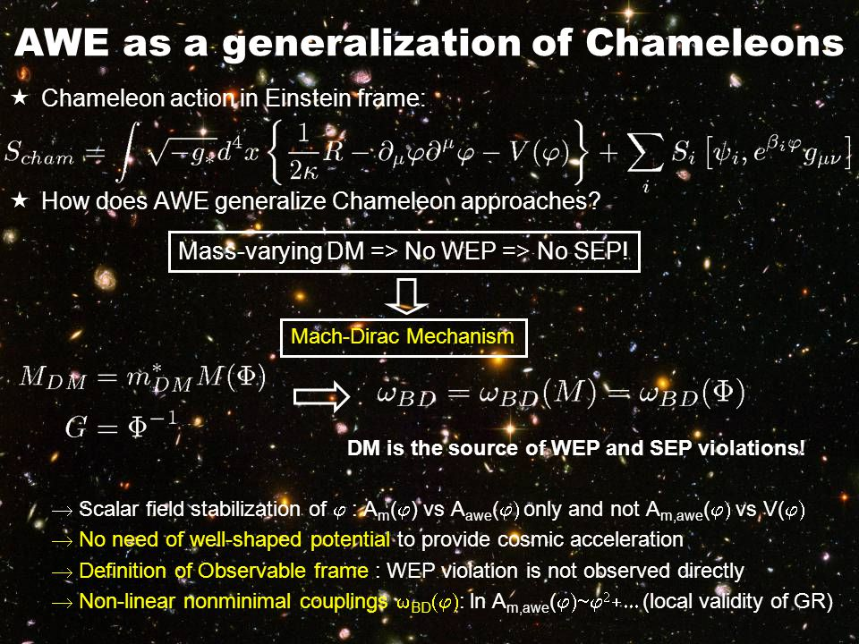 AWE as a generalization of Chameleons  Chameleon action in Einstein frame:  How does AWE generalize Chameleon approaches.