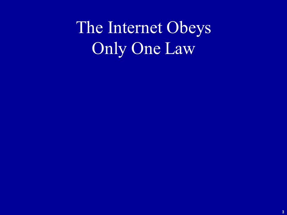 2 The Internet Obeys Only One Law
